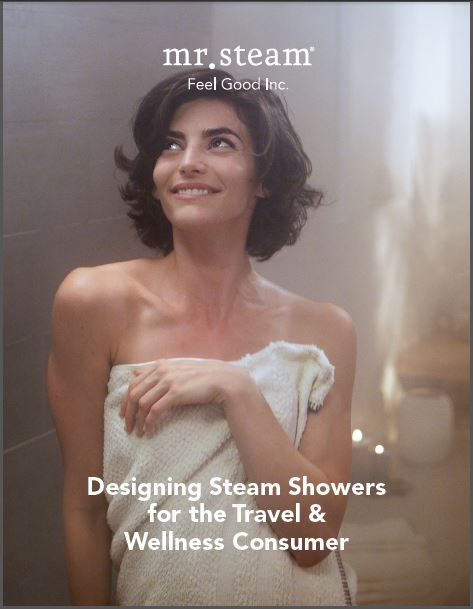 """Download """"Designing Steam Showers for the Travel & Wellness Consumer"""" from MrSteam"""