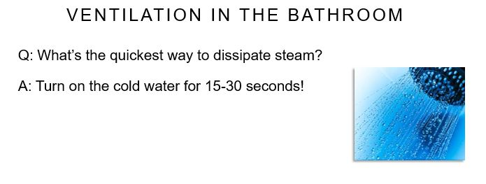 How to dissipate steam quickly? Turn on the cold water for 15-30 seconds