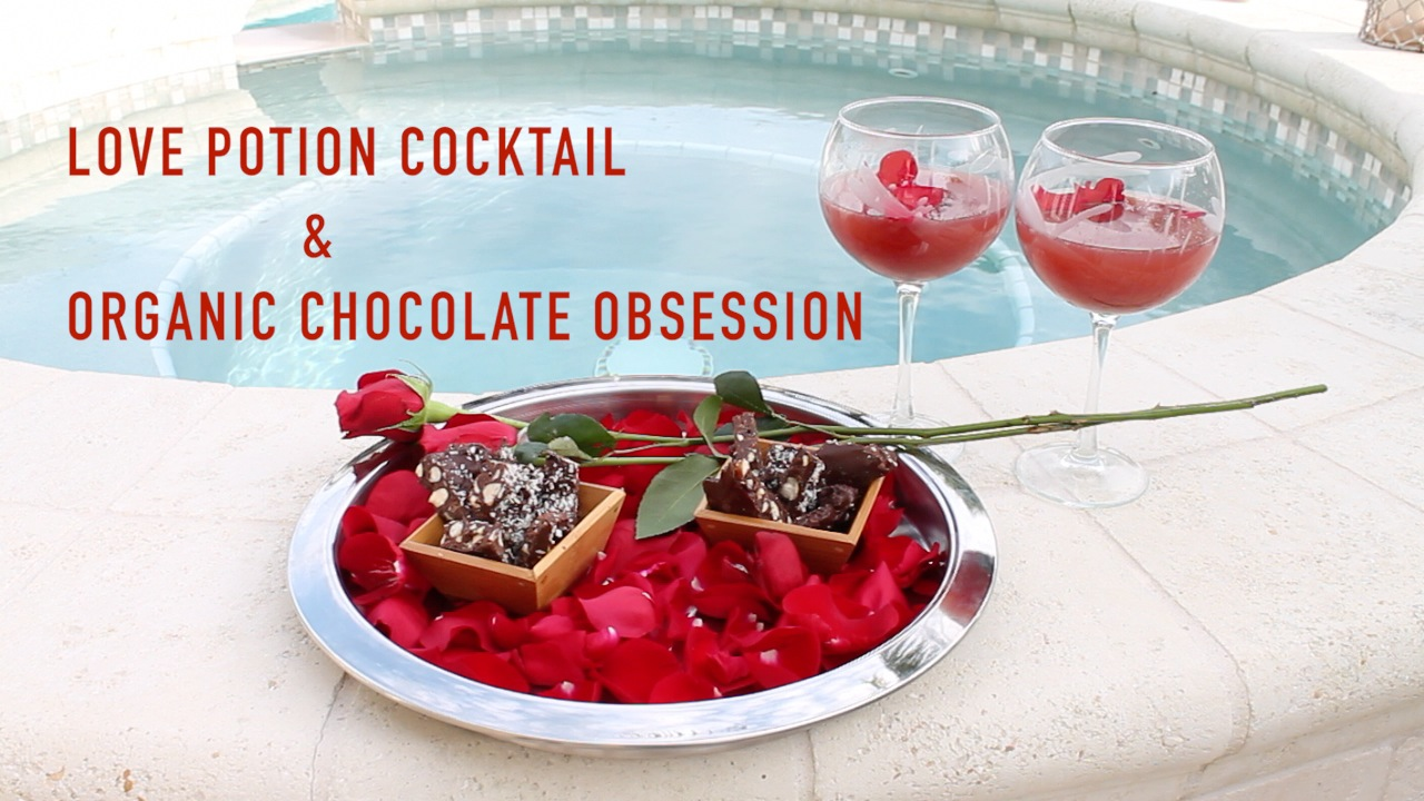 love potion cocktail and organic chocolate obsession - healthy lifestyle